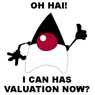 OH HAI! I CAN HAS VALUATION NOW?